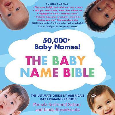 The Baby Name Bible By Satran, Pamela Redmond/ Rosenkrantz, Linda