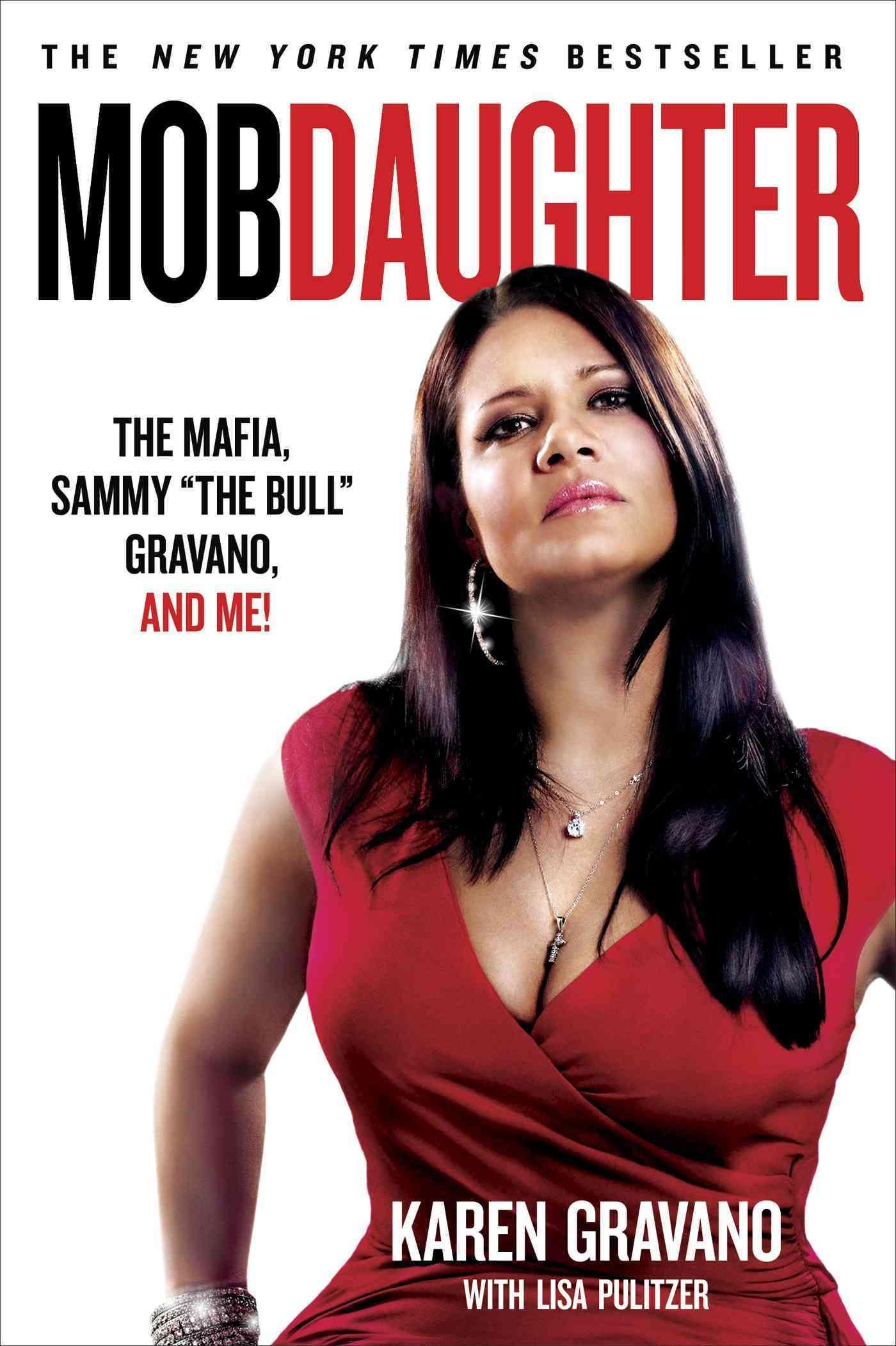 Mob Daughter By Gravano, Karen/ Pulitzer, Lisa